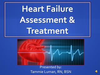 Heart Failure Assessment & Treatment