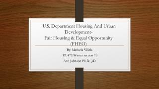 U.S. Department Housing And Urban Development- Fair Housing & Equal Opportunity (FHEO)