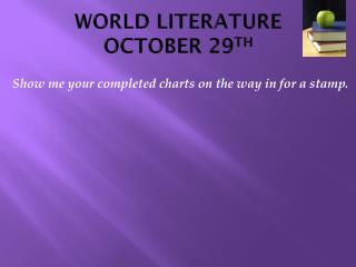 WORLD LITERATURE OCTOBER 29 TH