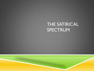 The Satirical Spectrum