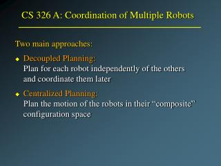 CS 326 A: Coordination of Multiple Robots