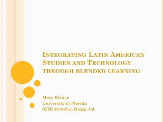 Integrating Latin American Studies and Technology through blended learning
