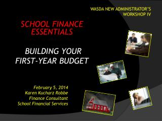 February 5, 2014 Karen  Kucharz Robbe Finance Consultant School Financial Services