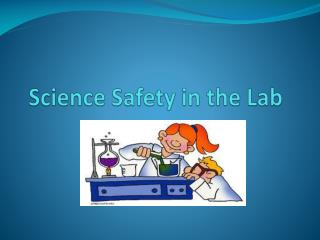 Science Safety in the Lab