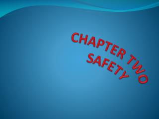 CHAPTER TWO SAFETY
