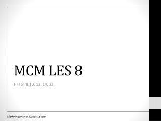 MCM LES 8