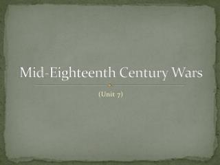 Mid-Eighteenth Century Wars