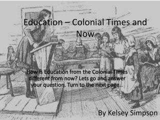 Education – Colonial Times and Now