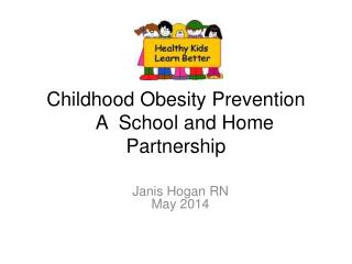 Childhood Obesity Prevention  	A	 School and Home Partnership