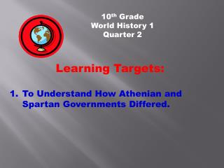 10 th  Grade           World History 1           Quarter 2 Learning Targets: