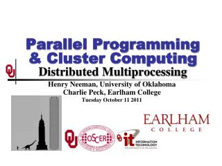 Parallel Programming & Cluster Computing Distributed Multiprocessing