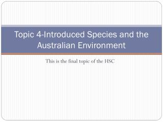 Topic 4-Introduced Species and the Australian Environment