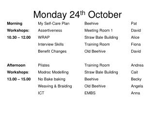Monday 24 th  October