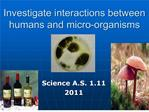 Investigate interactions between humans and micro-organisms