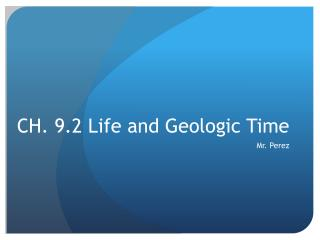 CH. 9.2 Life and Geologic Time