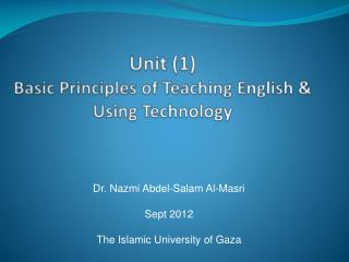 Unit (1) Basic Principles of Teaching English & Using Technology