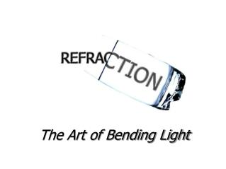 The Art of Bending Light