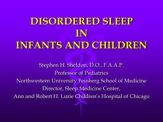 DISORDERED SLEEP IN INFANTS AND CHILDREN