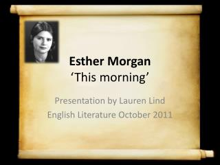 Esther Morgan 'This morning'