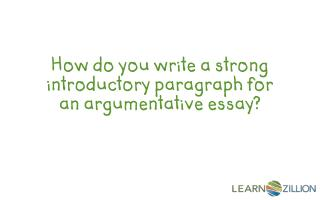 How do you write a strong introductory paragraph for an argumentative essay?