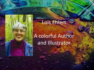 Lois  Ehlert A colorful Author and Illustrator