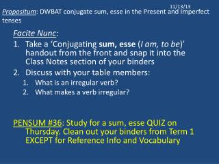 Propositum : DWBAT conjugate sum,  esse  in the Present and Imperfect tenses
