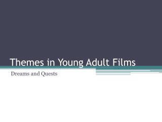 Themes in Young Adult Films