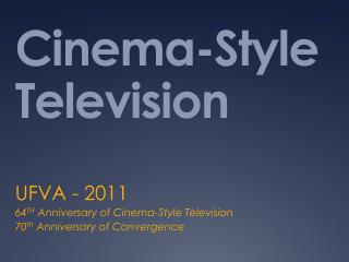 Cinema-Style Television