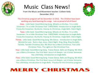 Music  Class News!  From the Music and Movement teacher: Colleen Kelly December 2012