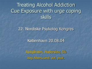 Treating Alcohol Addiction Cue Exposure with urge coping skills