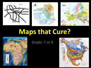 Maps that Cure?