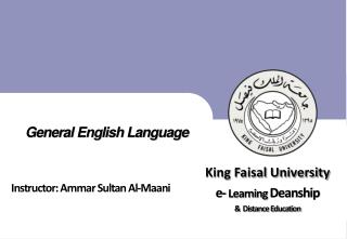 General English Language Instructor:  Ammar  Sultan Al- Maani