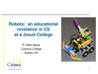 Robots:  an educational revelation in CS at a Jesuit College