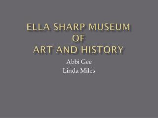 Ella Sharp Museum  of  Art and History
