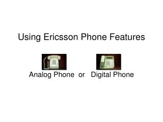 Using Ericsson Phone Features