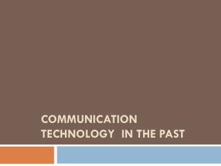 Communication Technology in the Past