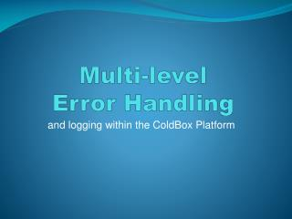 Multi-level  Error Handling