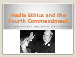 Media Ethics and the Fourth Commandment