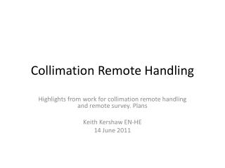 Collimation  Remote  Handling