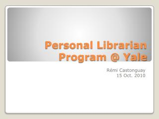 Personal Librarian Program @ Yale