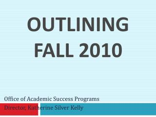 Outlining Fall 2010