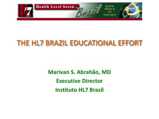 THE HL7 BRAZIL EDUCATIONAL EFFORT