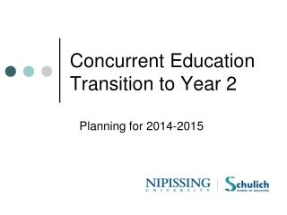 Concurrent Education Transition to Year 2