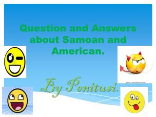 Q uestion and Answers about Samoan and American.