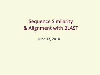 Sequence  Similarity  & Alignment with BLAST