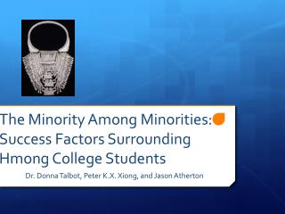 The Minority Among Minorities: Success Factors Surrounding Hmong College Students