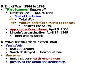 "5. End of War:  1864 to 1865  ""First Teamers"" Square off  Grant vs Lee---1864 to 1865"