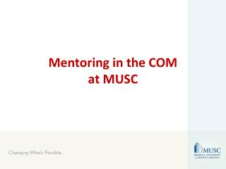 Mentoring in the COM  at MUSC