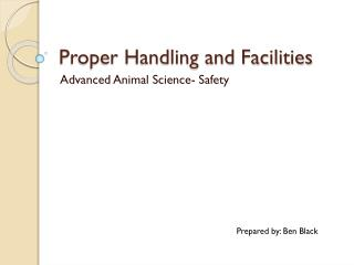 Proper Handling and Facilities