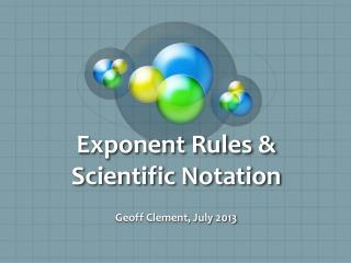 Exponent Rules & Scientific Notation